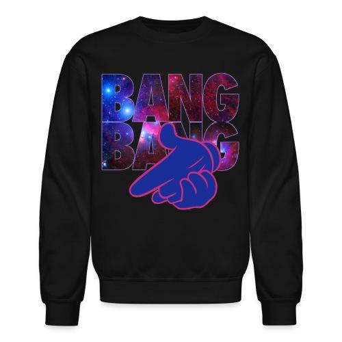 BANG BANG !!! CrewNeck - Crewneck Sweatshirt