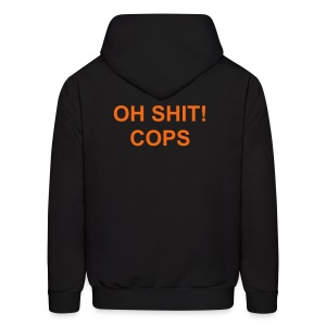 Men's Hoodie -  OH SHIT! COPS on backside