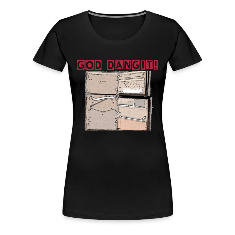 God Dang it Womens - Women's Premium T-Shirt
