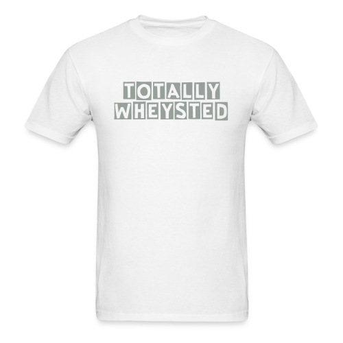 Men's Totally Wheysted tee - Men's T-Shirt