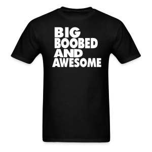 BIG BOOBED AND AWESOME - Men's T-Shirt