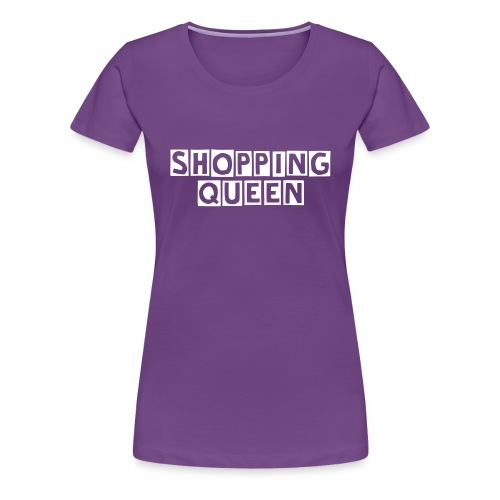 Shopping Queen T-Shirt - Women's Premium T-Shirt