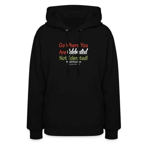 Go Where You Are Celebrated  - Black Hoodie - Women's Hoodie
