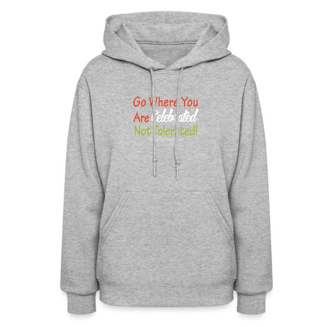 Go Where You Are Celebrated  - Black Hoodie