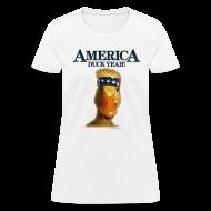 Women's T-Shirts ~ Women's T-Shirt ~ America, Duck Yeah! Shirt