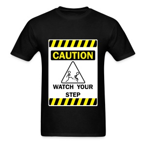 Watch Your Step T-Shirt - Men's T-Shirt
