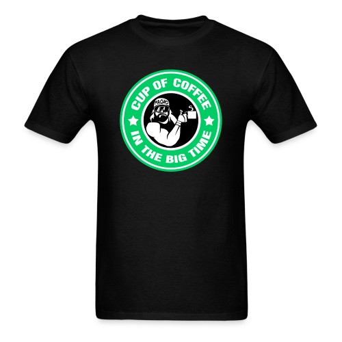 Cup of Coffee in the Big Time - Men's T-Shirt
