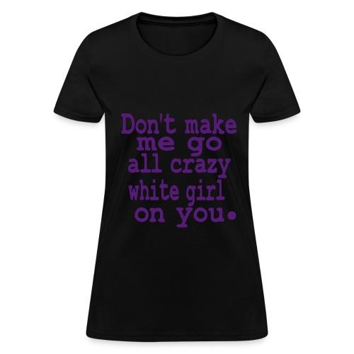 White Girl t-shirt Regular Fit - Women's T-Shirt