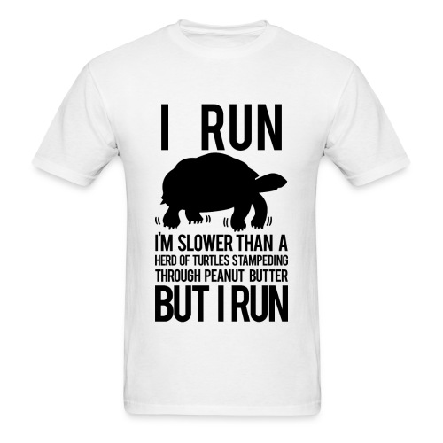 I'm slower than a herd of turtles | Mens Tee - Men's T-Shirt