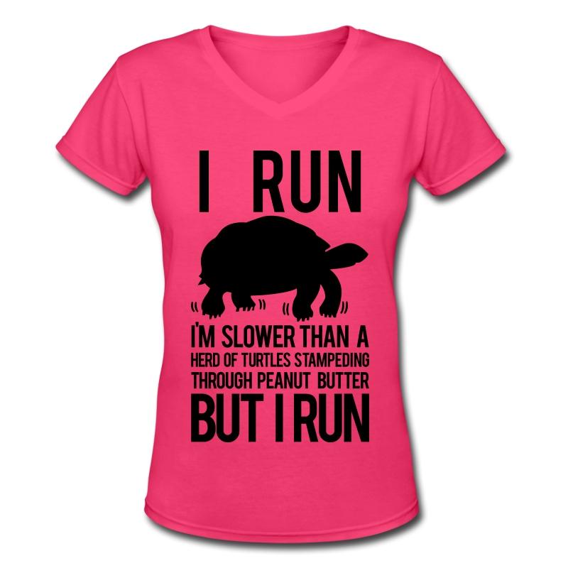 I'm slower than a herd of turtles | Womens V-neck tee - Women's V-Neck T-Shirt