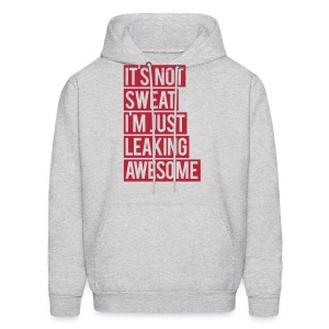 It's not sweat I'm just leaking awesome | Mens hoodie - Men's Hoodie