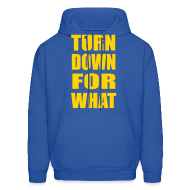 Hoodies ~ Men's Hoodie ~ Turn Down For What Hoodie Hoody Sweatshirt