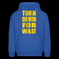 Hoodies ~ Men's Hoodie ~ Turn Down For What Hoodie Hoody Sweatshirt