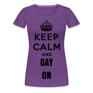 Keep Calm/ Gay On Womens Tshirt - Women's Premium T-Shirt