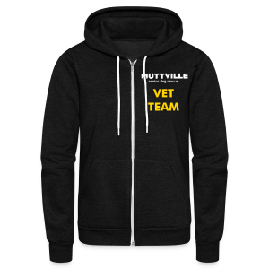 Muttville VET TEAM  zipper hoodie - Unisex Fleece Zip Hoodie by American Apparel
