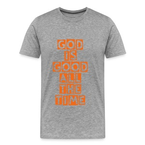God Is Good All The Time - Men's Tee - Orange Letters - Men's Premium T-Shirt