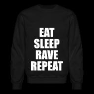 Long Sleeve Shirts ~ Men's Crewneck Sweatshirt ~ Eat Sleep Rave Repeat Crewneck Sweatshirt