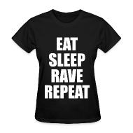 Women's T-Shirts ~ Women's T-Shirt ~ Eat Sleep Rave Repeat Womens Girls T Shirt