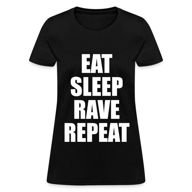 Eat Sleep Rave Repeat Womens Girls T Shirt - Women's T-Shirt