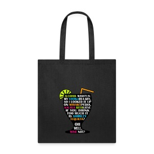 Alcohol is Shirley Tequilya - Tote Bag