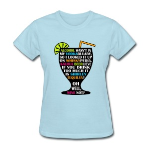 Alcohol is Shirley Tequilya - Women's T-Shirt