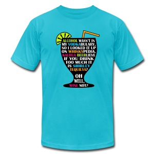 Alcohol is Shirley Tequilya - Men's Fine Jersey T-Shirt