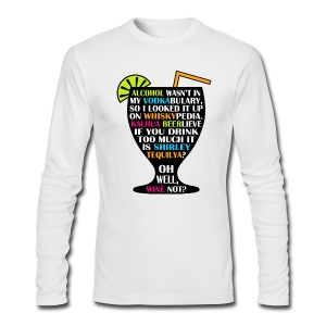 Alcohol is Shirley Tequilya - Men's Long Sleeve T-Shirt by Next Level