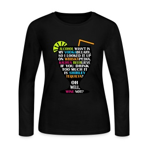 Alcohol is Shirley Tequilya - Women's Long Sleeve Jersey T-Shirt