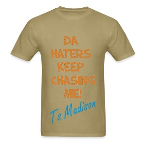 DA hATERS CHASIN  - Men's T-Shirt