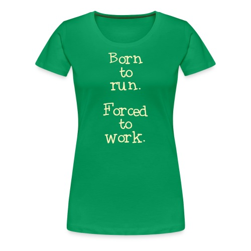 WOMENS RUNNING T SHIRT - BORN TO RUN - Women's Premium T-Shirt