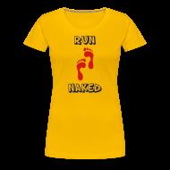 T-Shirts ~ Women's Premium T-Shirt ~ WOMENS RUNNING T SHIRT - RUN NAKED