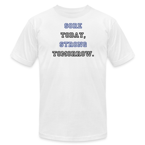 SORE TODAY, STRONG TOMORROW. - Men's Fine Jersey T-Shirt