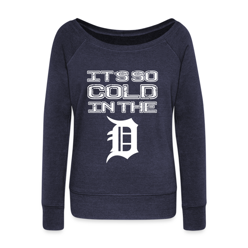IT'S SO COLD IN THE D - Women's Wideneck Sweatshirt