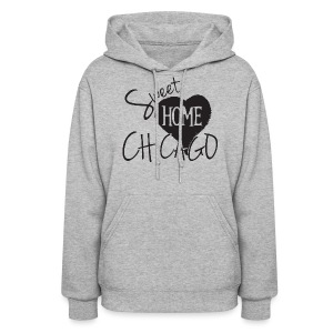 Sweet Home Chicago - Women's Hoodie