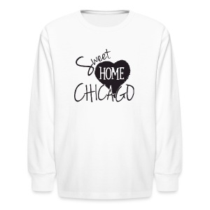 Sweet Home Chicago - Kids' Long Sleeve T-Shirt