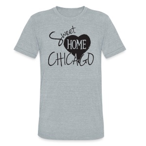 Sweet Home Chicago - Unisex Tri-Blend T-Shirt by American Apparel