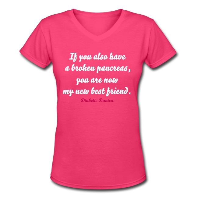 """If you also have a broken pancreas"" Women's White letters"