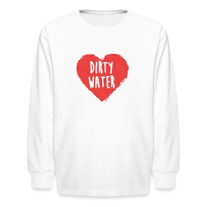 Heart Dirty Water - Kids' Long Sleeve T-Shirt