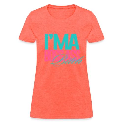 Boss ass Bitch - Women's T-Shirt