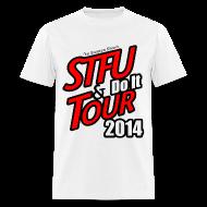 T-Shirts ~ Men's T-Shirt ~ STFU AND DO IT