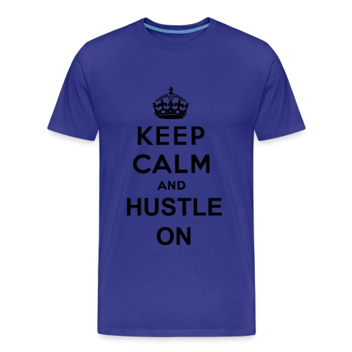 KEEP CALM  and HUSTLE ON - MENS - Men's Premium T-Shirt