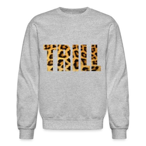 TRILL Crewneck - Crewneck Sweatshirt