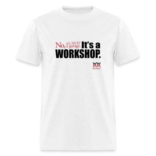 It's not a garage. - Men's T-Shirt