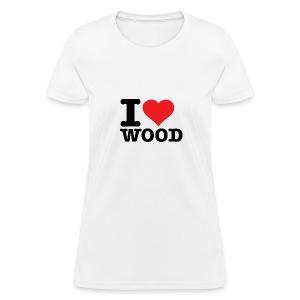 I love wood - Women's T-Shirt