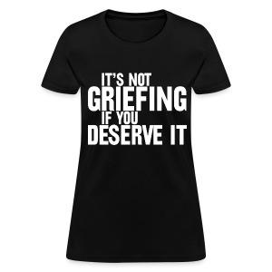 Griefing (Women's) - Women's T-Shirt