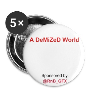 A DeMiZeD World Pin - Small Buttons