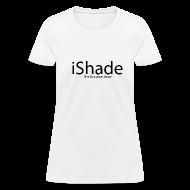 Women's T-Shirts ~ Women's T-Shirt ~ iShade