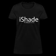 T-Shirts ~ Women's T-Shirt ~ iShade