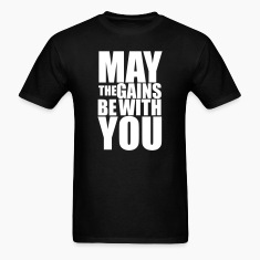 May the Gains be with you T-Shirt