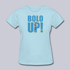 Bolo Up! - Women's T-Shirt